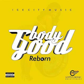 Music: Reborn - Body Good