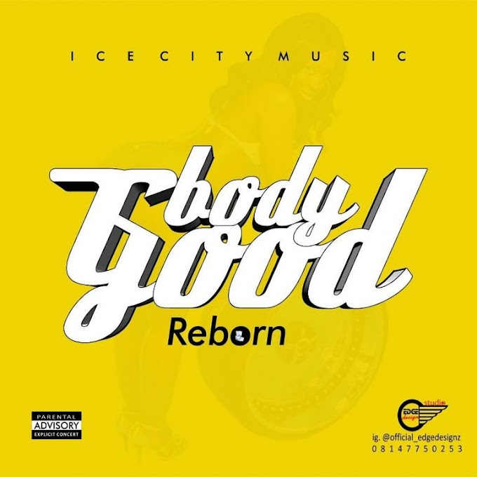 Music: Reborn - Body Good