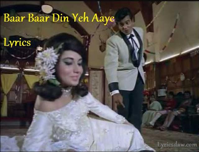 Baar Baar Din Yeh Aaye Lyrics
