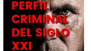 Perfil Criminal del Siglo XXI