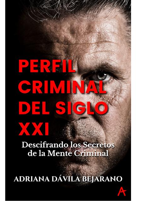 Perfil Criminal del Siglo XXI Adriana Dávila Bejarano