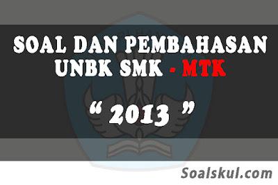 Download Soal dan Pembahasan UNBK SMK Matematika 2013