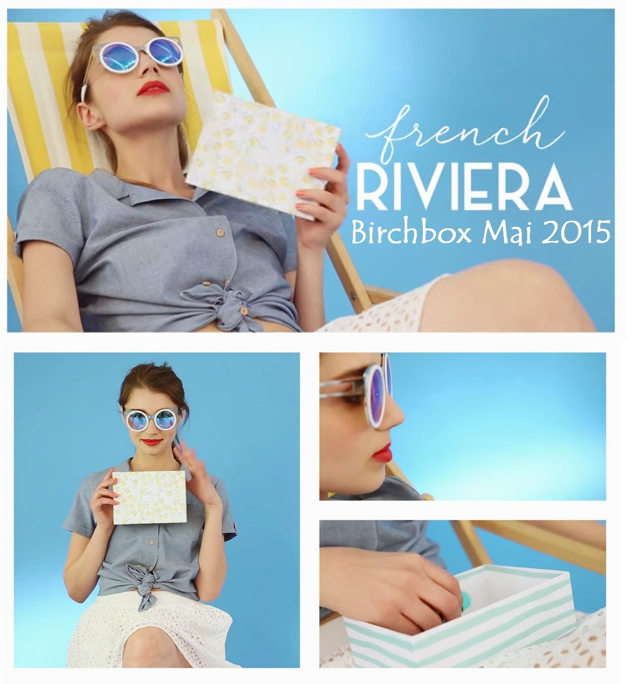 Birchbox Mai 2015 French Riviera - Blog Les Mousquetettes