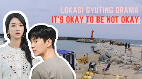 Intip Lokasi Syuting Drama It's Okay to be Not Okay
