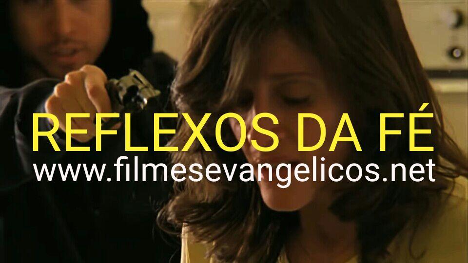 Filme Evangelico Reflexos da Fé [Trailer Oficial]