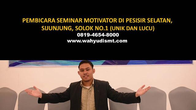 PEMBICARA SEMINAR MOTIVATOR DI PESISIR SELATAN, SIJUNJUNG, SOLOK NO.1,  Training Motivasi di PESISIR SELATAN, SIJUNJUNG, SOLOK, Softskill Training di PESISIR SELATAN, SIJUNJUNG, SOLOK, Seminar Motivasi di PESISIR SELATAN, SIJUNJUNG, SOLOK, Capacity Building di PESISIR SELATAN, SIJUNJUNG, SOLOK, Team Building di PESISIR SELATAN, SIJUNJUNG, SOLOK, Communication Skill di PESISIR SELATAN, SIJUNJUNG, SOLOK, Public Speaking di PESISIR SELATAN, SIJUNJUNG, SOLOK, Outbound di PESISIR SELATAN, SIJUNJUNG, SOLOK, Pembicara Seminar di PESISIR SELATAN, SIJUNJUNG, SOLOK
