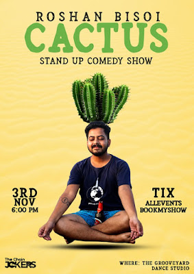Stand Up Comedy Show Cactus by Roshan Bisoi