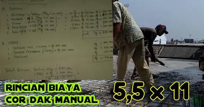 Biaya Cor Dak Manual Rumah Ukuran 5.5x11