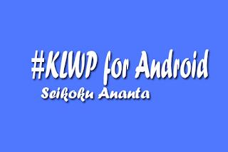 Mempercantik tampilan homescreen android menggunakan aplikasi KLWP