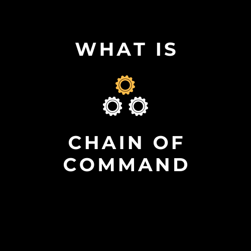 What is a Chain of Command? Definition of Chain of Command