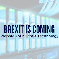 Brexit is Coming: Prepare Your Data and Technology
