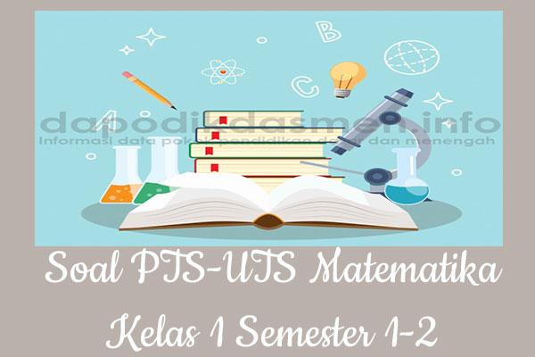 Soal PTS UTS Matematika Kelas 1 Semester 2 SD MI Tahun 2019-2020