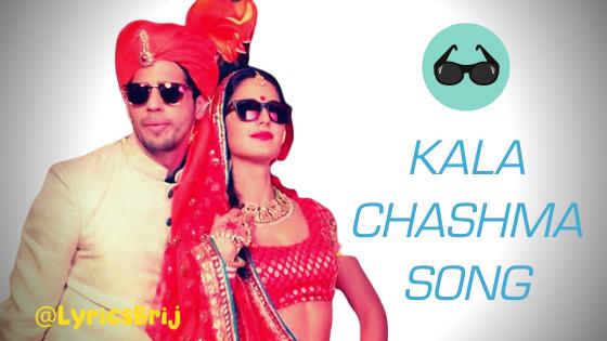 Tenu Kala Chasma Jachda Hai Lyrics - Katrina Kaif & Sidharth