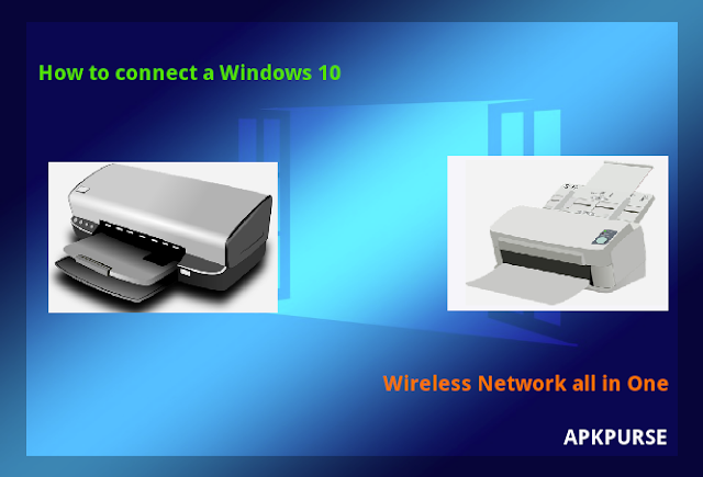 How-to-connect-a-Windows-10-Wireless-Network-all-in-One-Printer-Scanner