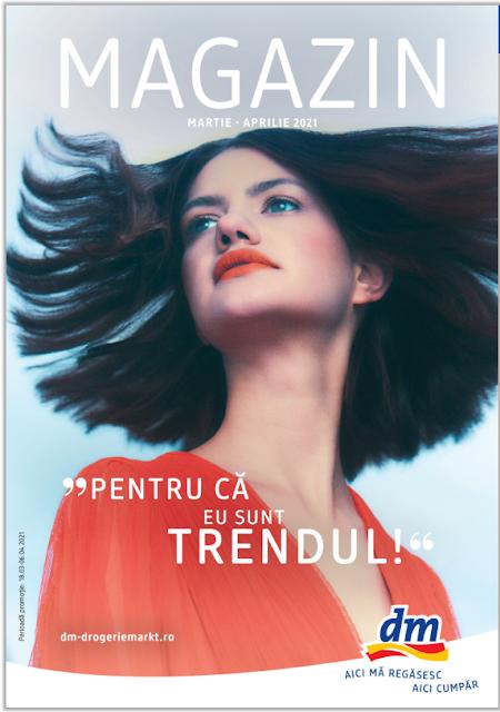 dm catalog- brosura- magazine 18.03 - 06.04 2021 → PENTRU CĂ EU SUNT TRENDUL