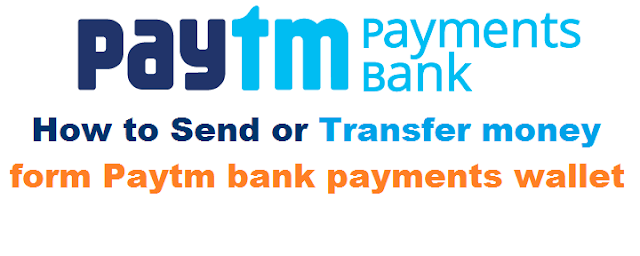 How to Send or Transfer money form Paytm bank payments wallet