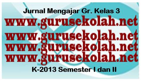 Jurnal Mengajar Guru Kelas 3 K13 Semester Ganjil