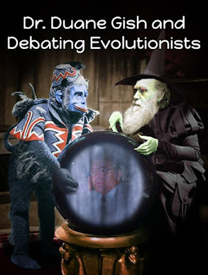 Dr. Duane Gish has a specious debate tactic named after him. This is demonstrably false, but misotheists and evolutionists use such things themselves.