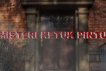 Menguak 5 Ciri-Ciri Misteri Ketuk Pintu