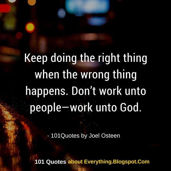 Keep Doing The Right Thing When The Wrong Thing Happens Joel
