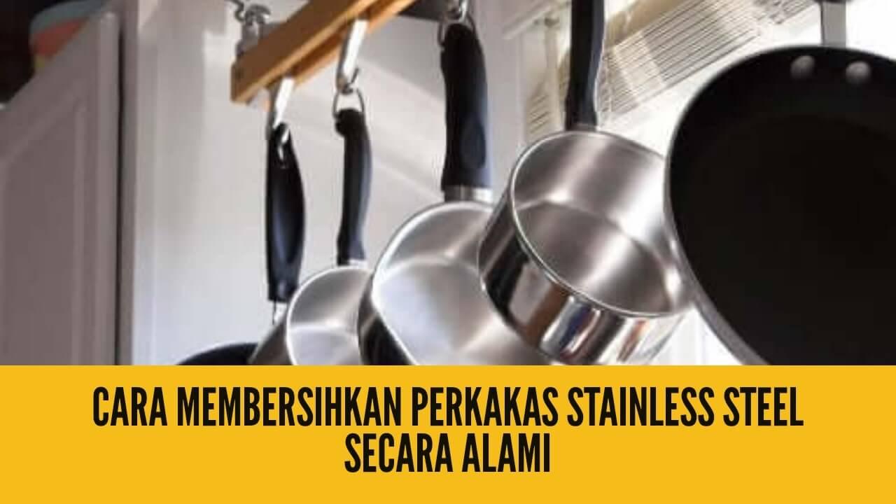 cara-membersihkan-perkakas-stainless-steel-secara-alami-dan-semakin-kinclong