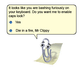 Clippy: it looks like you are bashing furiously on your keyboard. Do you want me to enable Caps Lock?