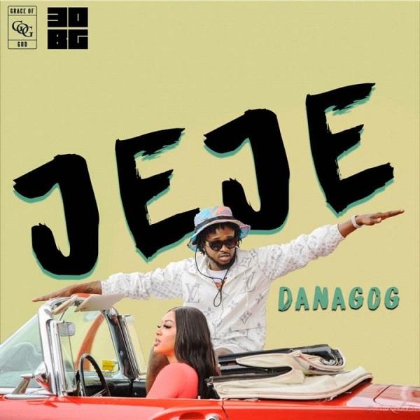 """Danagog – """"Jeje"""" #Arewapublisize"""
