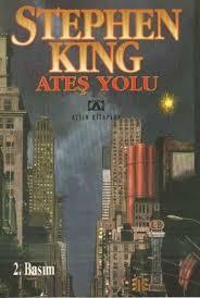 Stephen King - Ateş Yolu