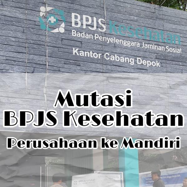 Mutasi BPJS Kesehatan dari Perusahaan ke Mandiri