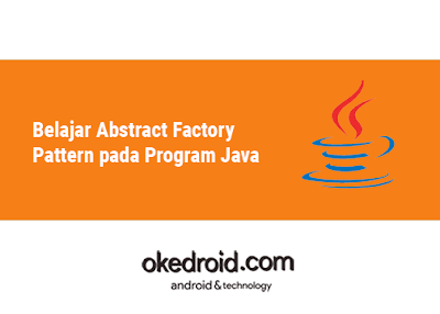 Contoh Konsep Pengertian Abstract Factory Pattern  Java adalah