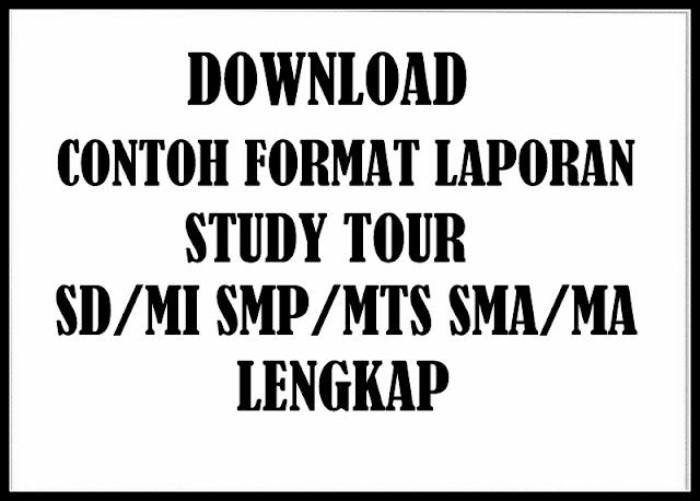 Download Contoh Format Laporan Study Tour Semua Jenjang Lengkap