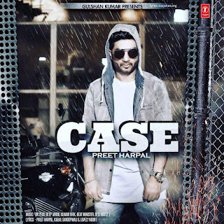 CASE SONG: A single track Latest Punjabi Song is sung by Preet Harpal. Music of this song is composed by Deep Jandu while Lyrics is penned by Kabal Saroopwali.