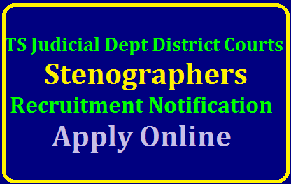 Stenographers Recruitment Notification in TS Judicial Dept District Courts released/2019/08/ts-high-court-recruitment-notification-54-vacancies-stenographer-apply-online-hc.ts.nic.in-districts.ecourts.gov.in-telangana.html