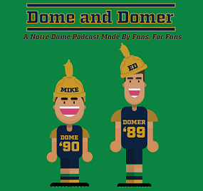 Notre Dame Football Podcast - Dome and Domer
