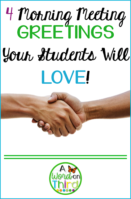 4 Morning Meeting Greetings Your Students Will LOVE by A Word On Third