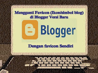Mengganti Favicon (Ikon/simbol blog)di Blogger Versi Baru