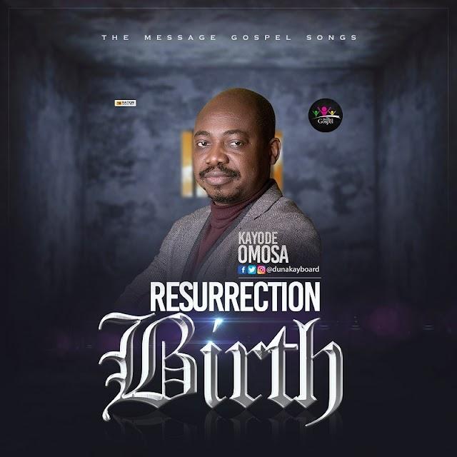 [BangHitz] Kayode Omosa – Resurrection Birth
