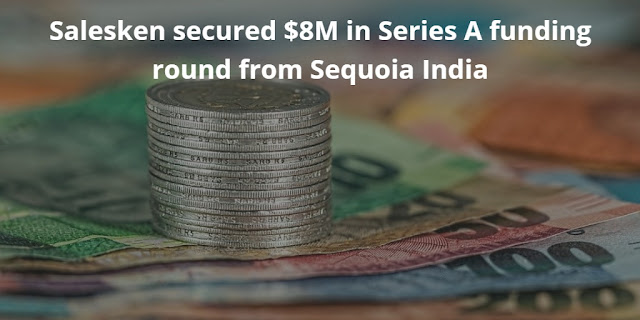 Salesken secured $8M in Series A funding round from Sequoia India