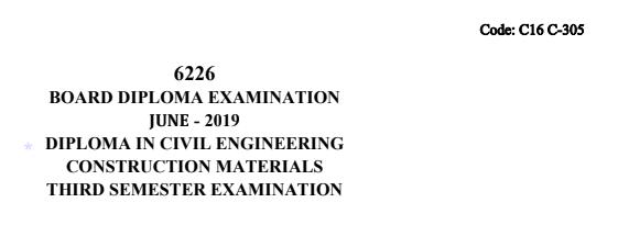 Diploma Previous Question Paper c16 civil 305 Construction Materials June 2019