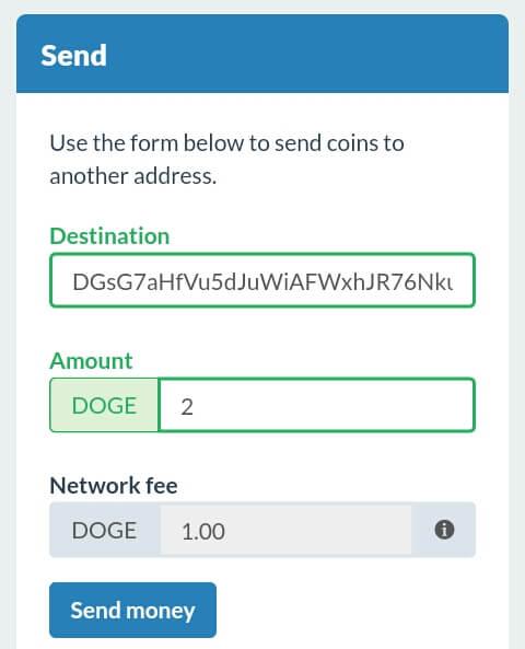 """Untuk mengirim Dogecoin, silahkan buka menu navigasi, lalu pilih """"Send"""" kemudian isi alamat Dogecoin dan Jumlah Dogecoin yang akan dikirim dan pilih """"Send Money""""."""