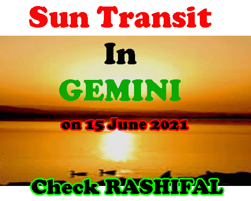 Transit of Sun in Gemini on 15 June 2021 Predictions