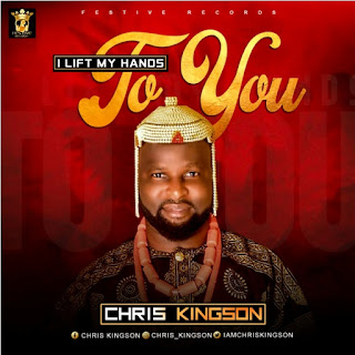 Download >> Chris Kingson - I Lift My Hands To You |@chriskingson