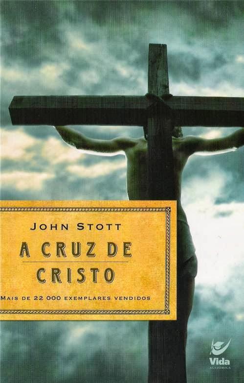 John Stott-A Cruz De Cristo-