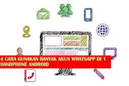 BISA!!! 4 Cara Buka Banyak Akun WhatsApp Di Dalam 1 HP Android