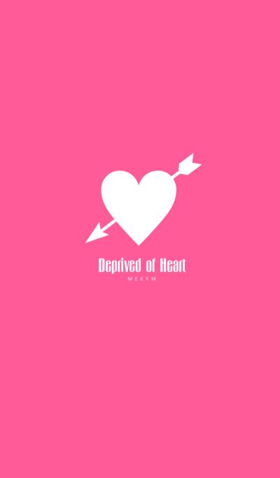Deprived of Heart