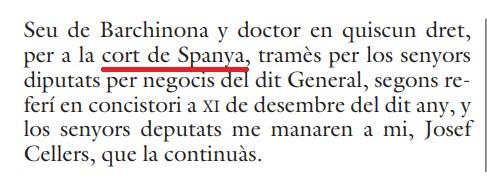 En la Barcelona del 1558 sabían que existía una corte de España, pero actualmente hay quien lo ignora o la niega.