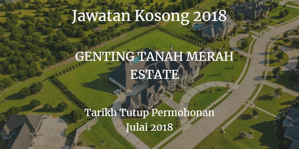 Jawatan Kosong GENTING TANAH MERAH ESTATE Julai 2018