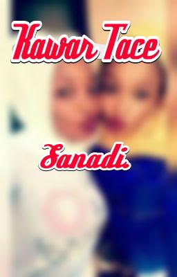 Kawar Tace Sanadi Complete Hausa Novel - ArewaRulers