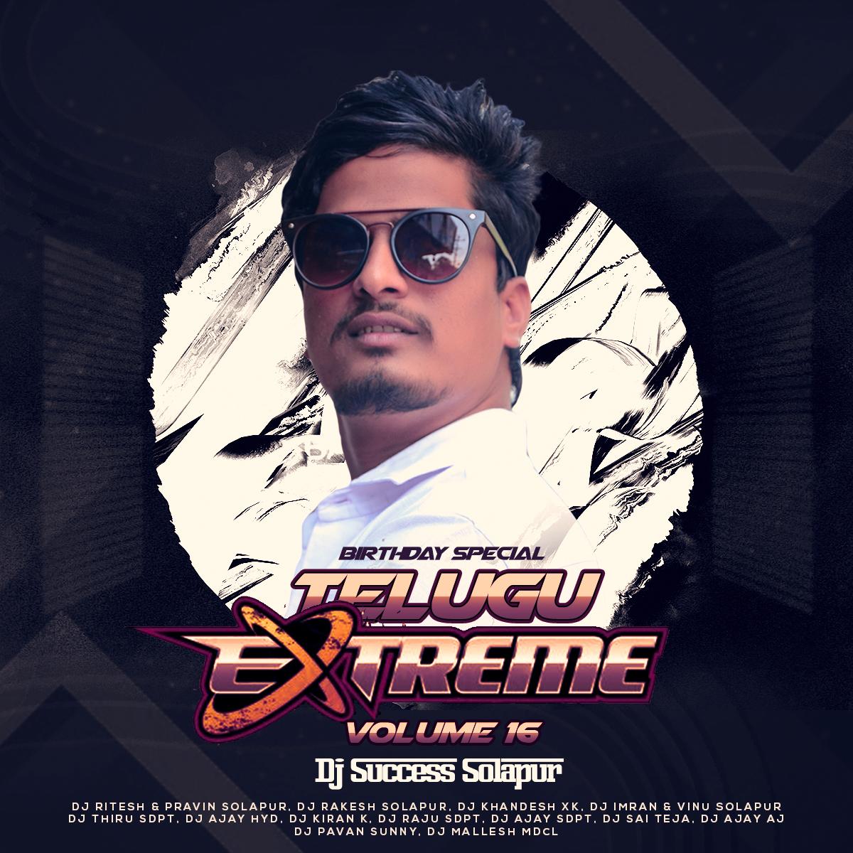 Telugu Extreme Vol.16 (Dj Success Solapur Birthday Special)