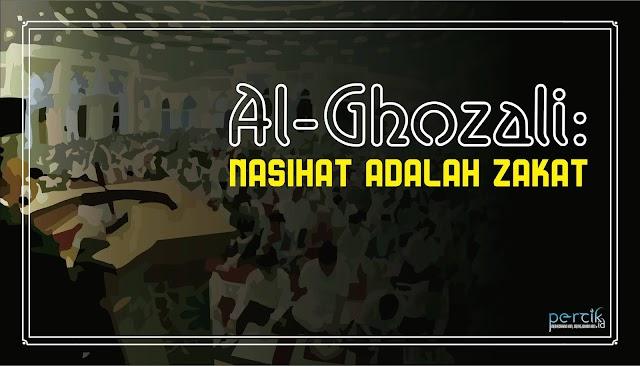 Al-Ghozali: Nasihat Adalah Zakat